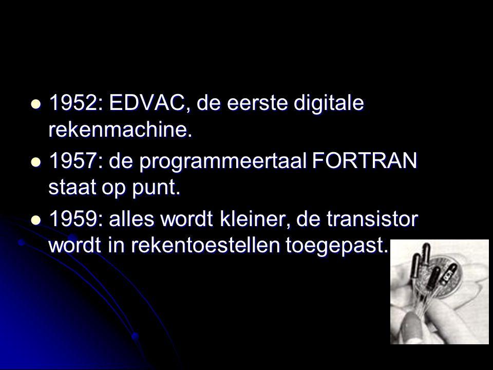 1952: EDVAC, de eerste digitale rekenmachine.