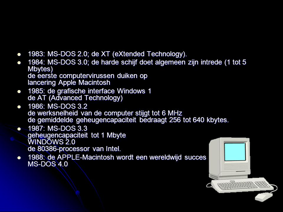 1983: MS-DOS 2.0; de XT (eXtended Technology).