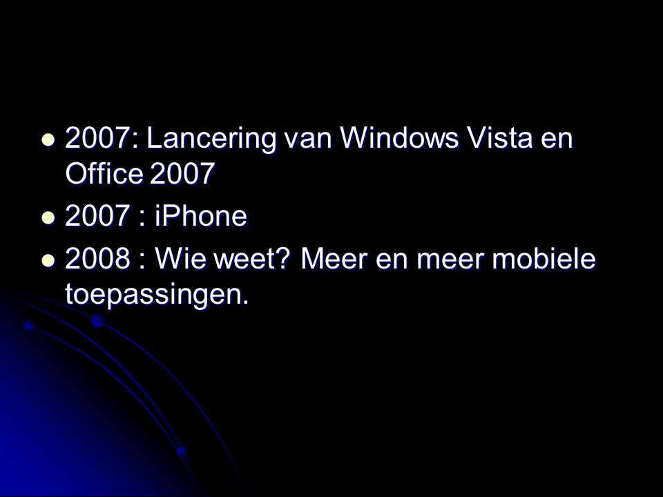2007: Lancering van Windows Vista en Office 2007
