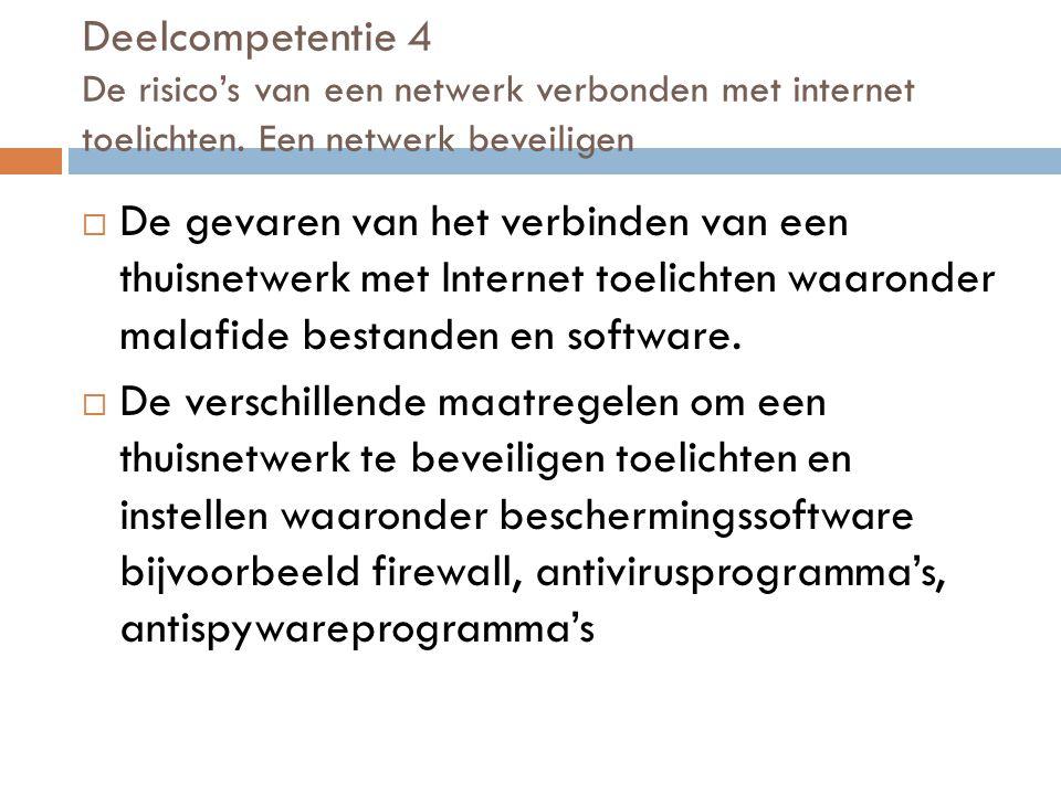 Deelcompetentie 4 De risico's van een netwerk verbonden met internet toelichten. Een netwerk beveiligen