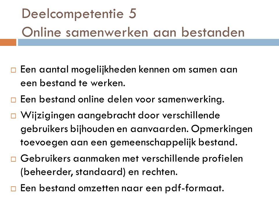 Deelcompetentie 5 Online samenwerken aan bestanden