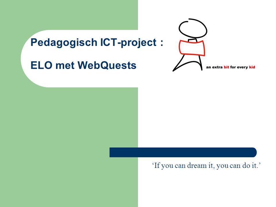 Pedagogisch ICT-project : ELO met WebQuests