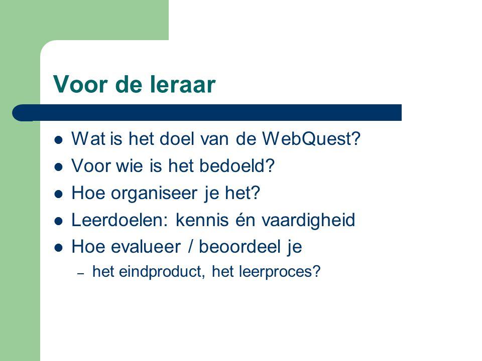 Voor de leraar Wat is het doel van de WebQuest