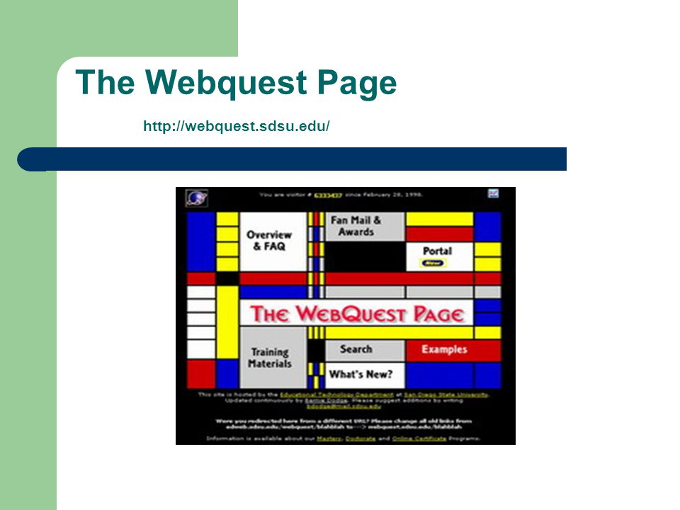 The Webquest Page http://webquest.sdsu.edu/