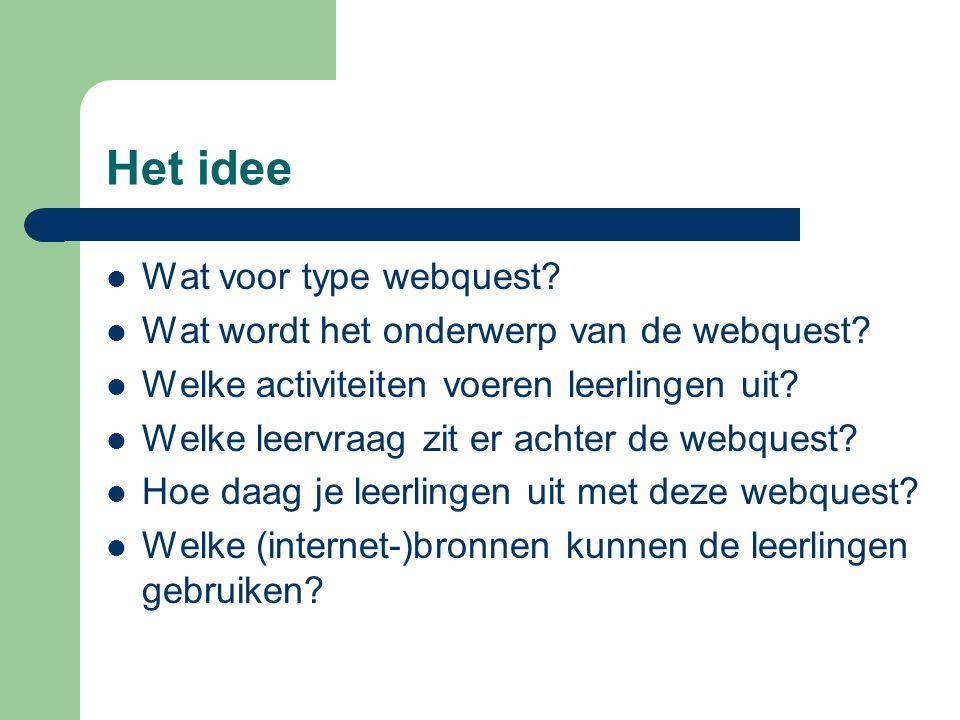 Het idee Wat voor type webquest