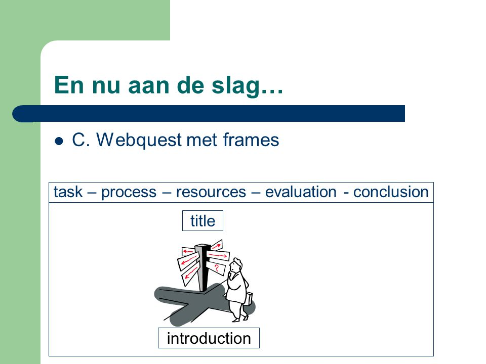 En nu aan de slag… C. Webquest met frames