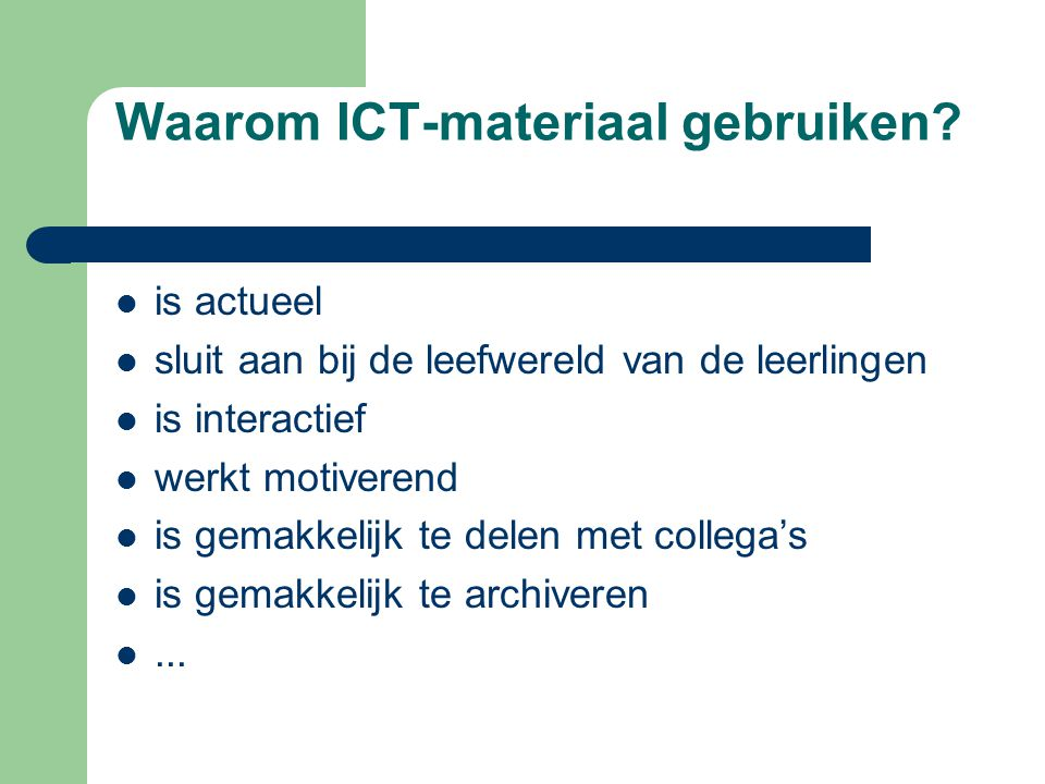 Waarom ICT-materiaal gebruiken