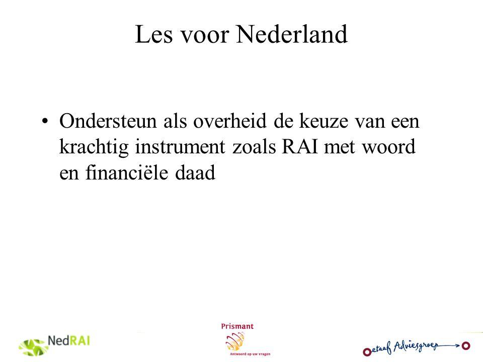 Les voor Nederland Ondersteun als overheid de keuze van een krachtig instrument zoals RAI met woord en financiële daad.