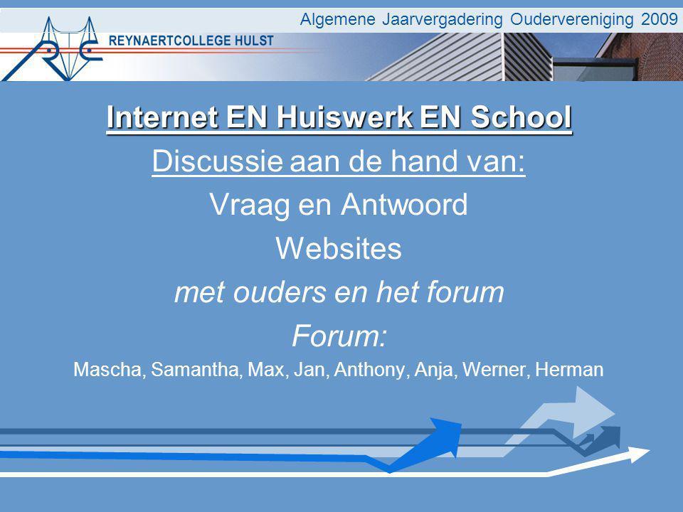 Internet EN Huiswerk EN School Discussie aan de hand van: