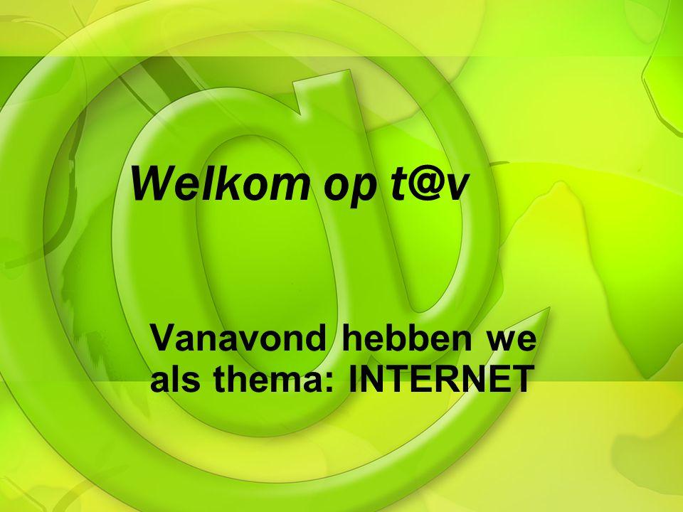 Vanavond hebben we als thema: INTERNET
