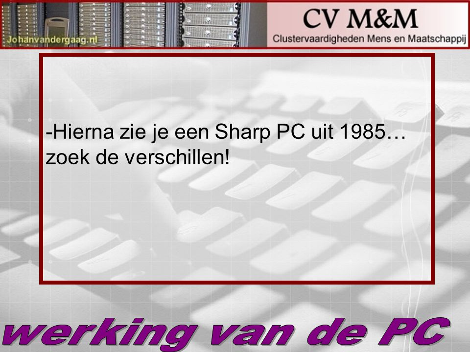 Hierna zie je een Sharp PC uit 1985… zoek de verschillen!