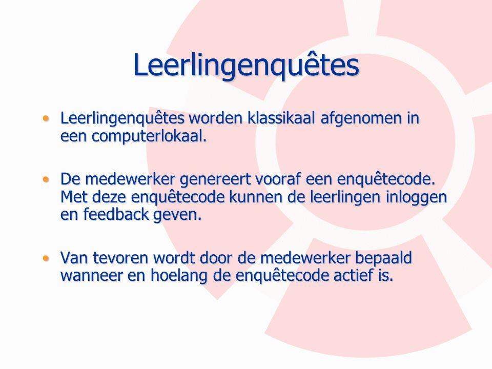 Leerlingenquêtes Leerlingenquêtes worden klassikaal afgenomen in een computerlokaal.