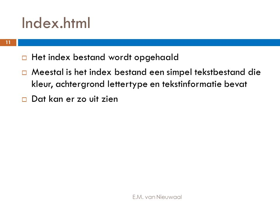 Index.html Het index bestand wordt opgehaald