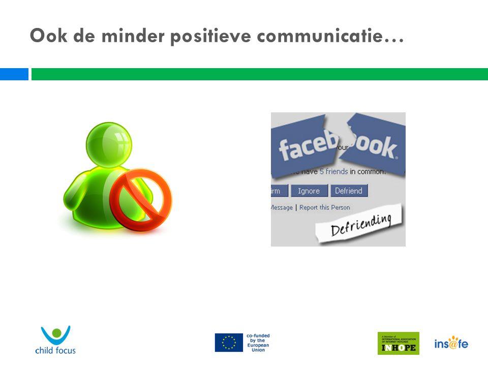 Ook de minder positieve communicatie…