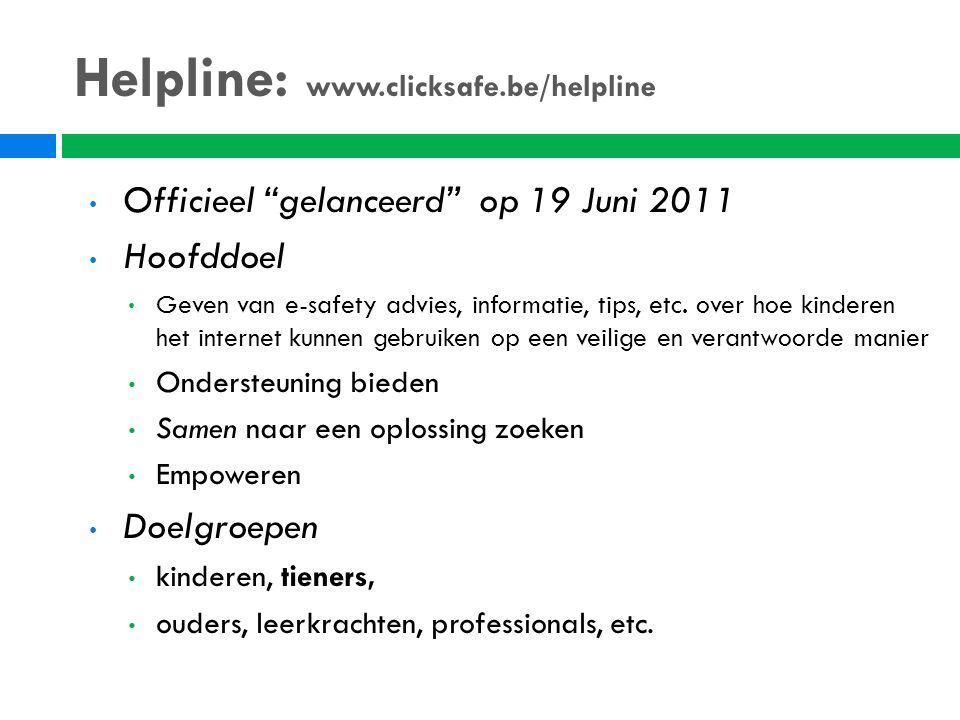 Helpline: www.clicksafe.be/helpline