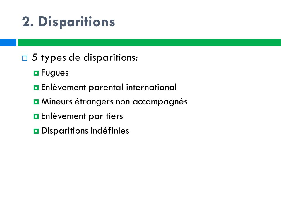 2. Disparitions 5 types de disparitions: Fugues