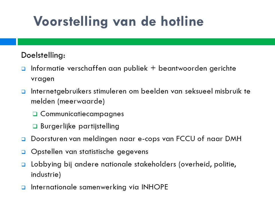 Voorstelling van de hotline