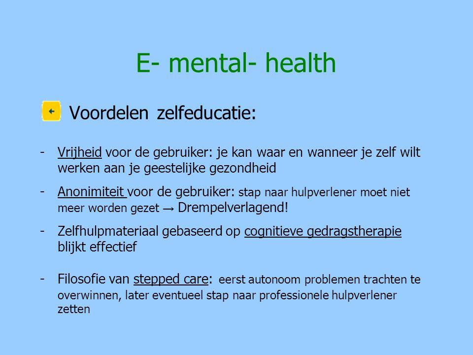 E- mental- health Voordelen zelfeducatie: