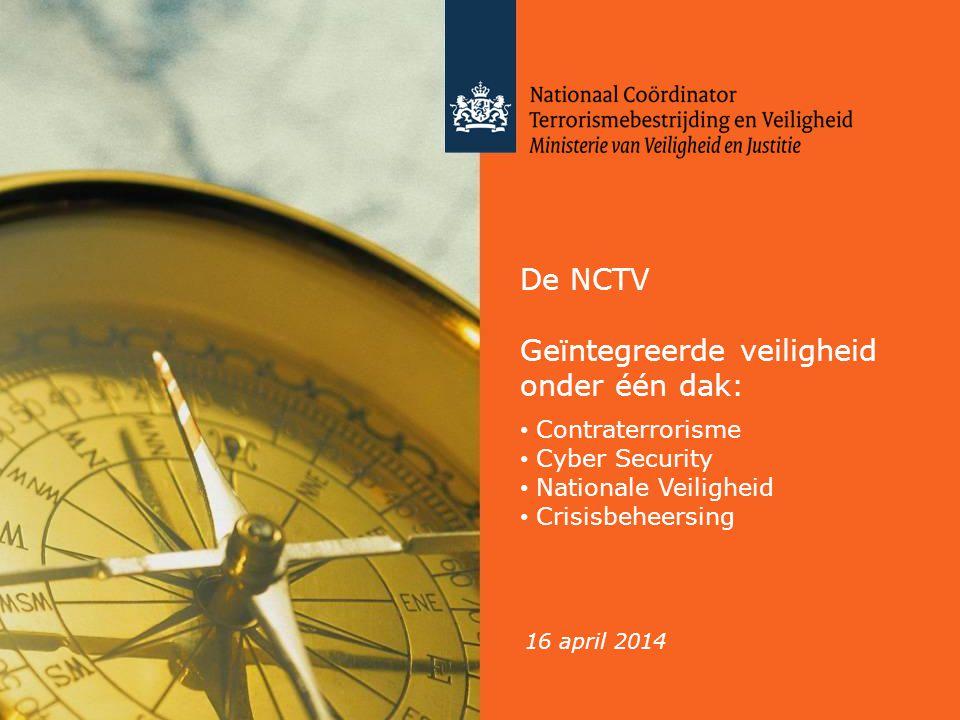 De NCTV Geïntegreerde veiligheid onder één dak: