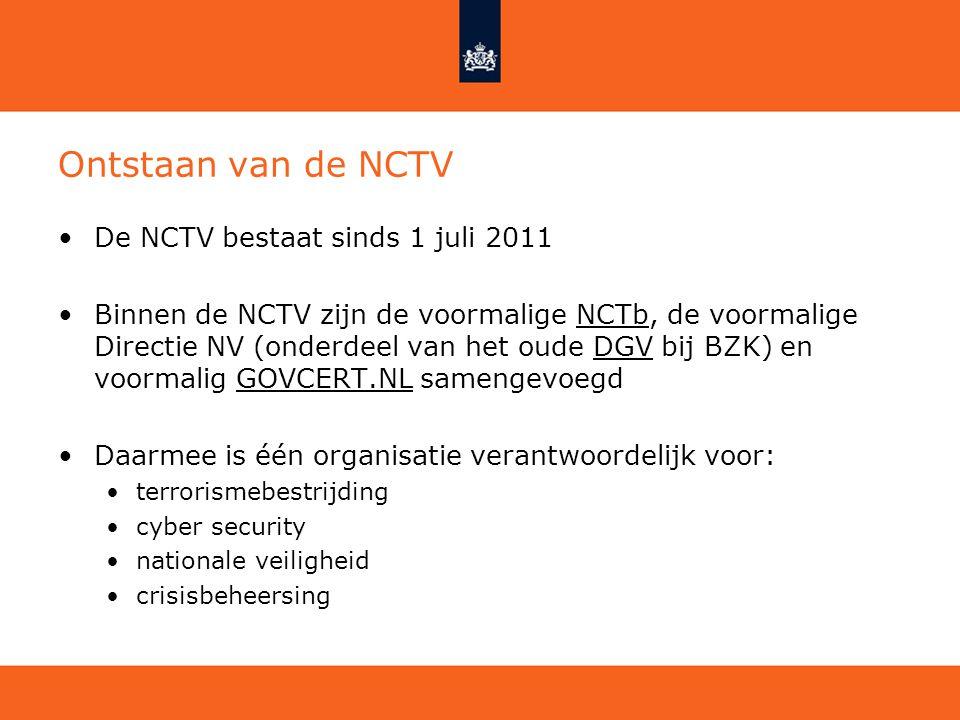 Ontstaan van de NCTV De NCTV bestaat sinds 1 juli 2011