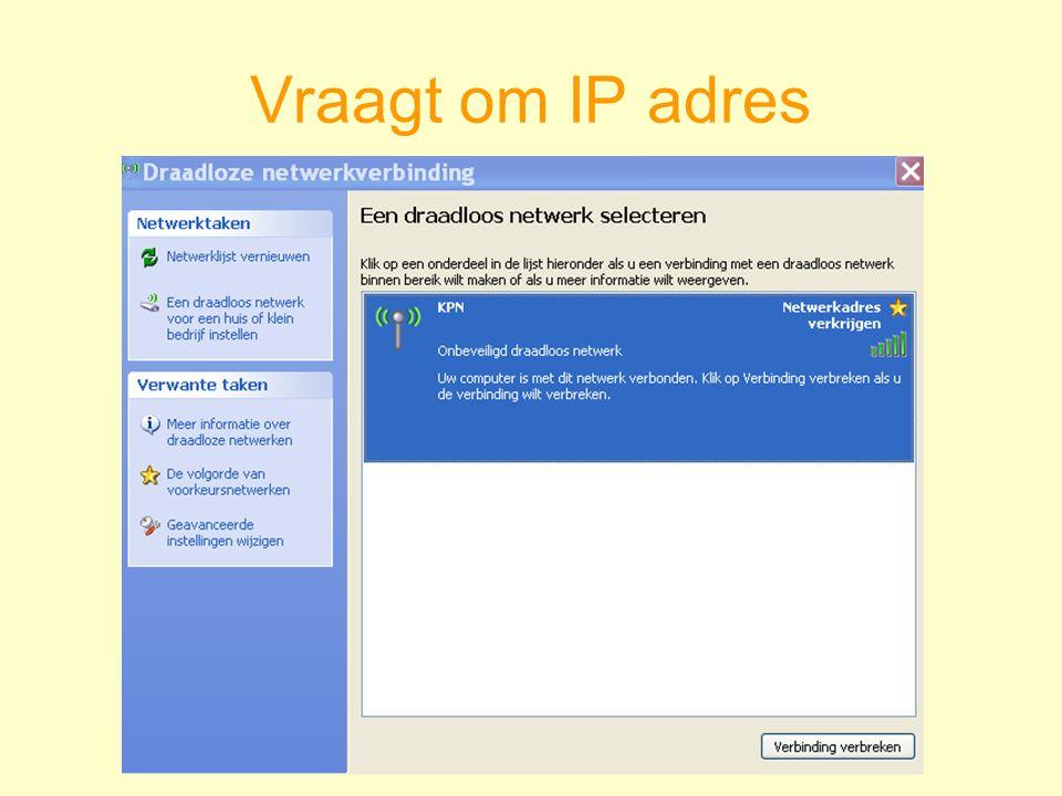 Vraagt om IP adres