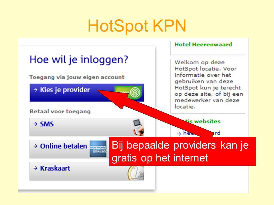 HotSpot KPN Bij bepaalde providers kan je gratis op het internet