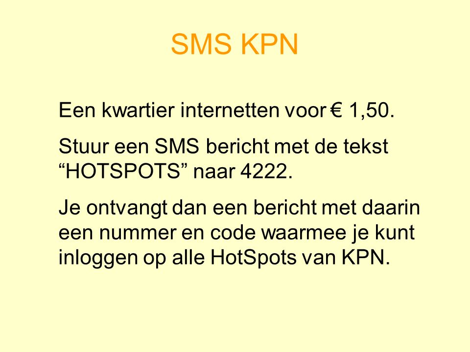 SMS KPN Een kwartier internetten voor € 1,50.