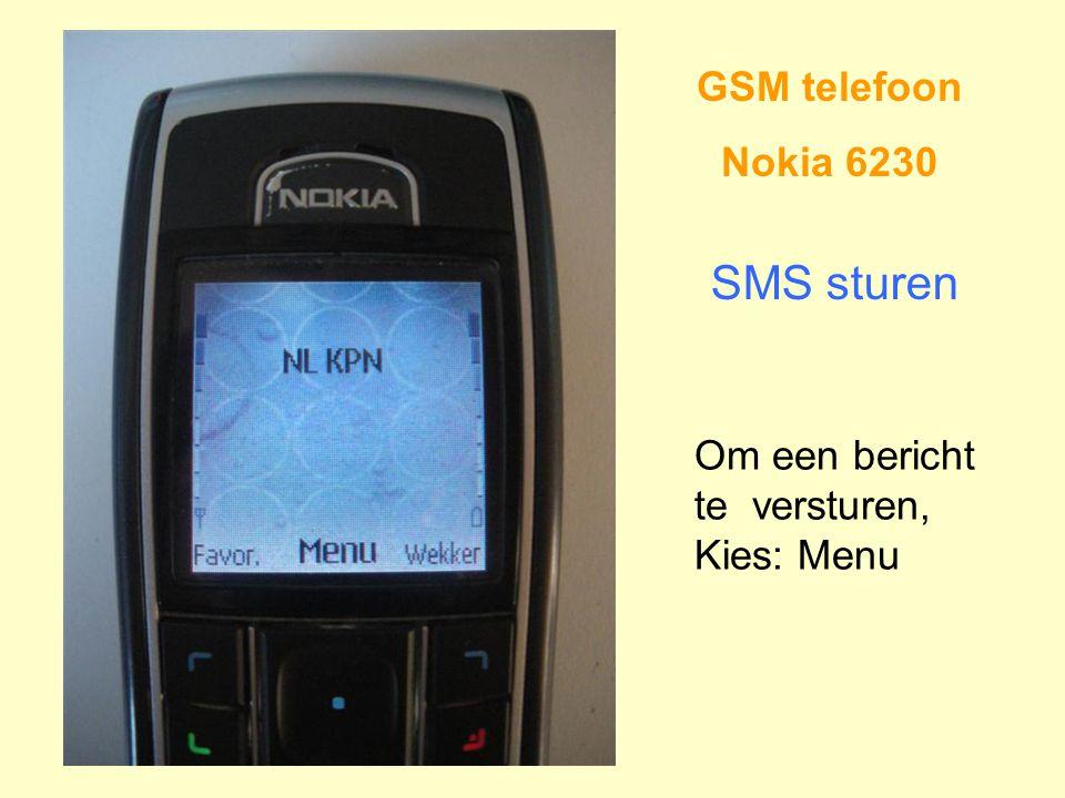 SMS sturen GSM telefoon Nokia 6230 Om een bericht te versturen,