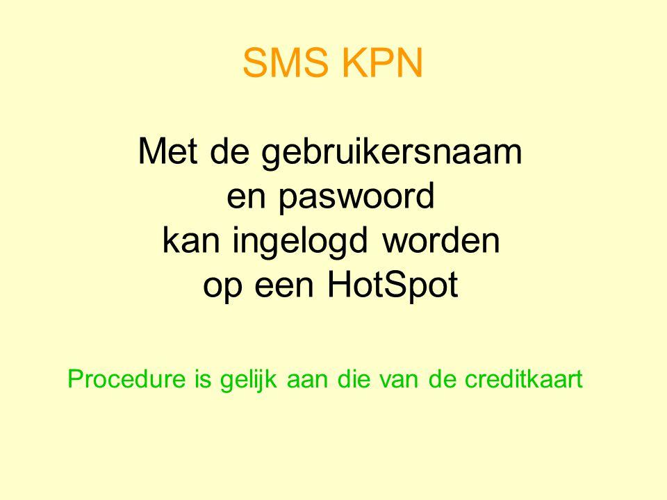 SMS KPN Met de gebruikersnaam en paswoord kan ingelogd worden