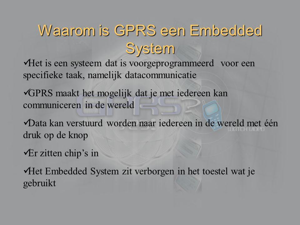 Waarom is GPRS een Embedded System