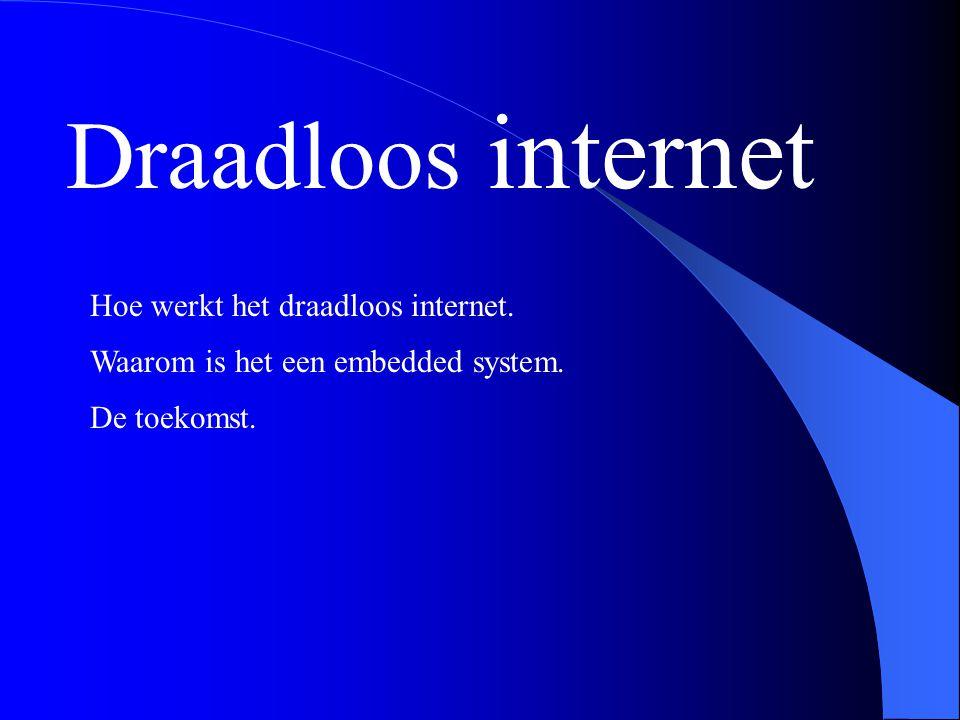 Draadloos internet Hoe werkt het draadloos internet.