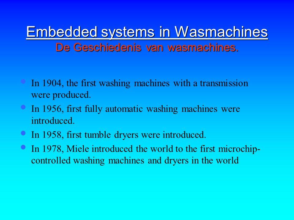 Embedded systems in Wasmachines De Geschiedenis van wasmachines.