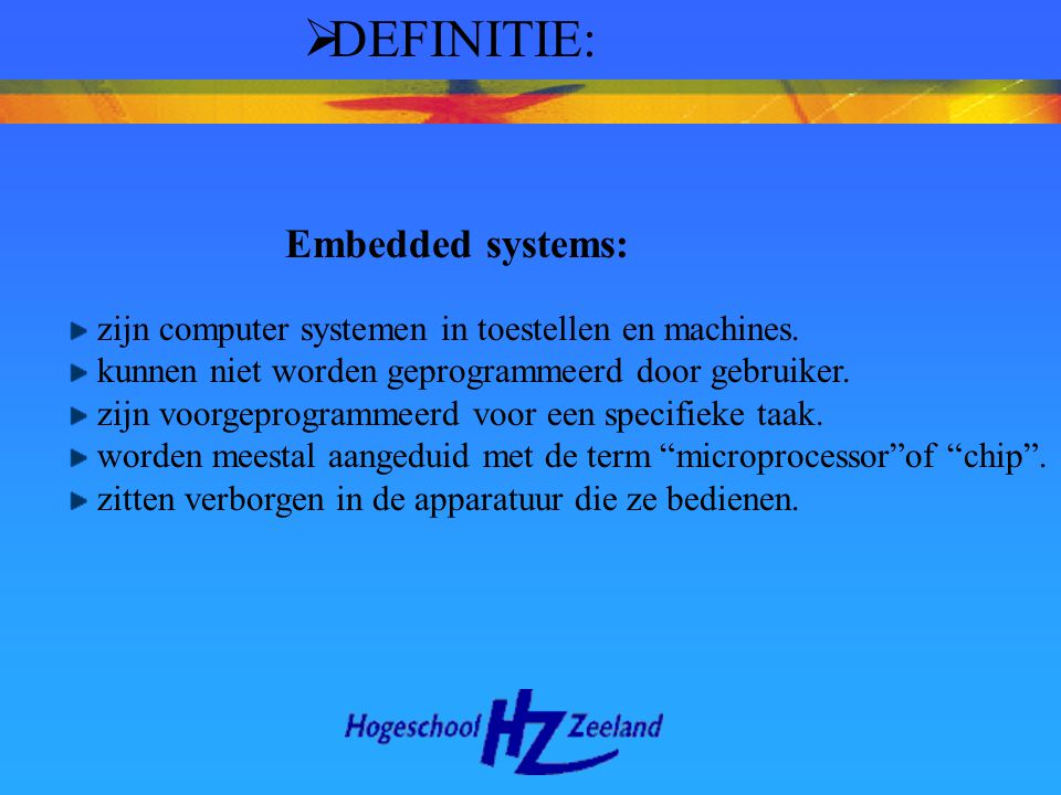 DEFINITIE: Embedded systems:
