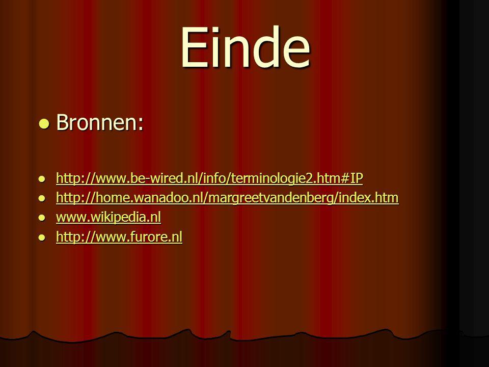 Einde Bronnen: http://www.be-wired.nl/info/terminologie2.htm#IP
