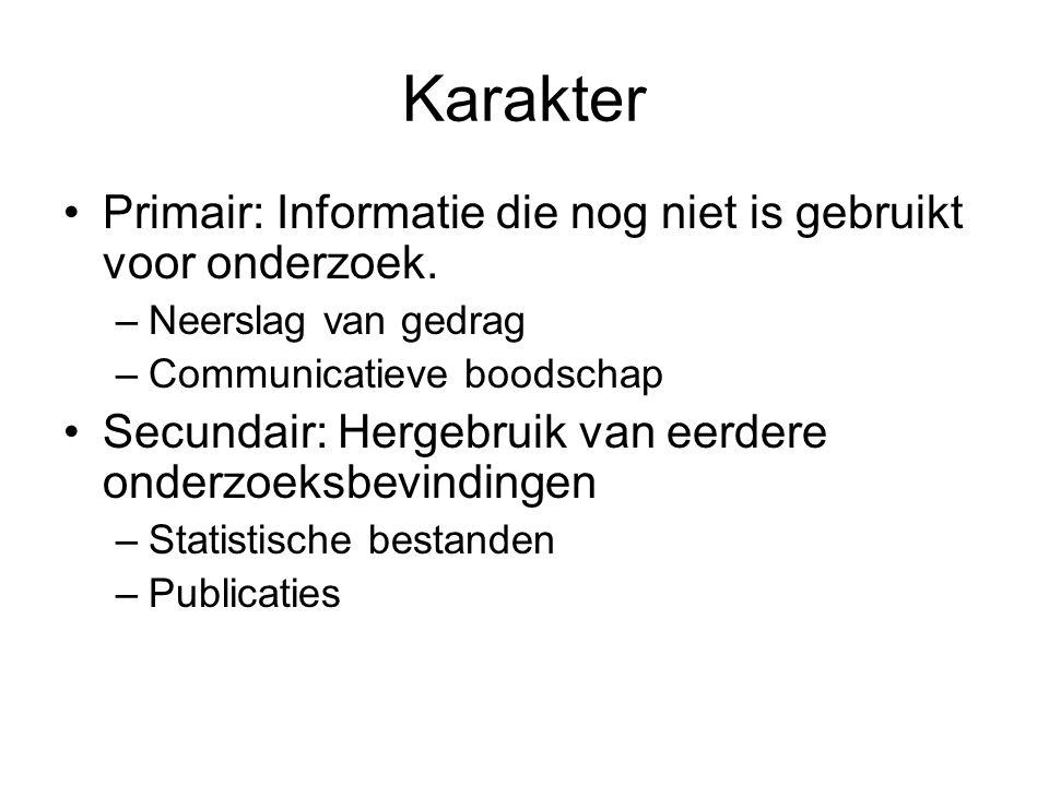 Karakter Primair: Informatie die nog niet is gebruikt voor onderzoek.