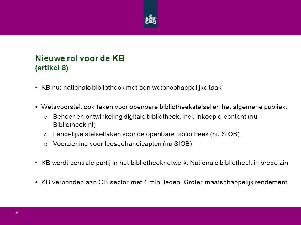 Nieuwe rol voor de KB (artikel 8)