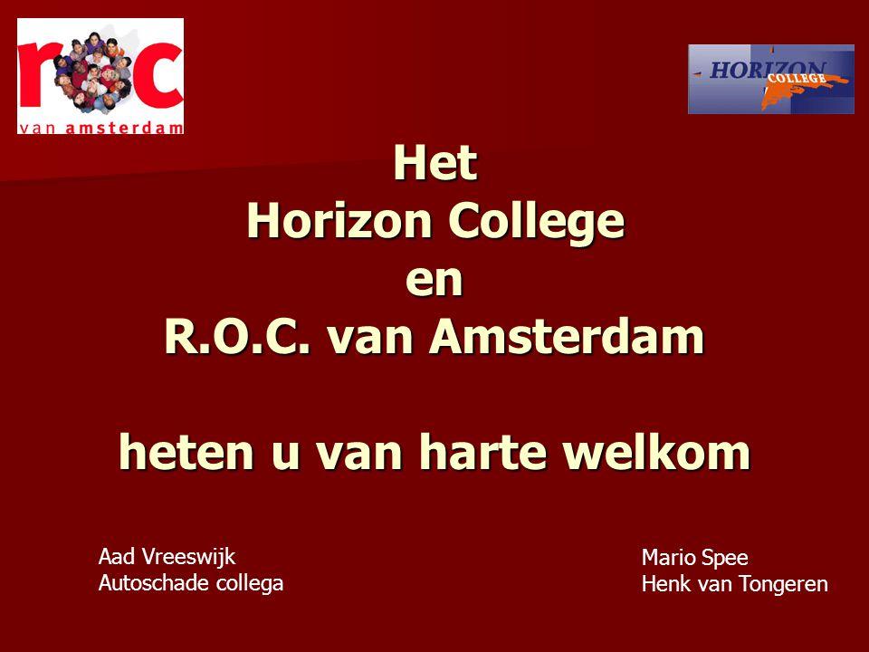 Het Horizon College en R.O.C. van Amsterdam heten u van harte welkom