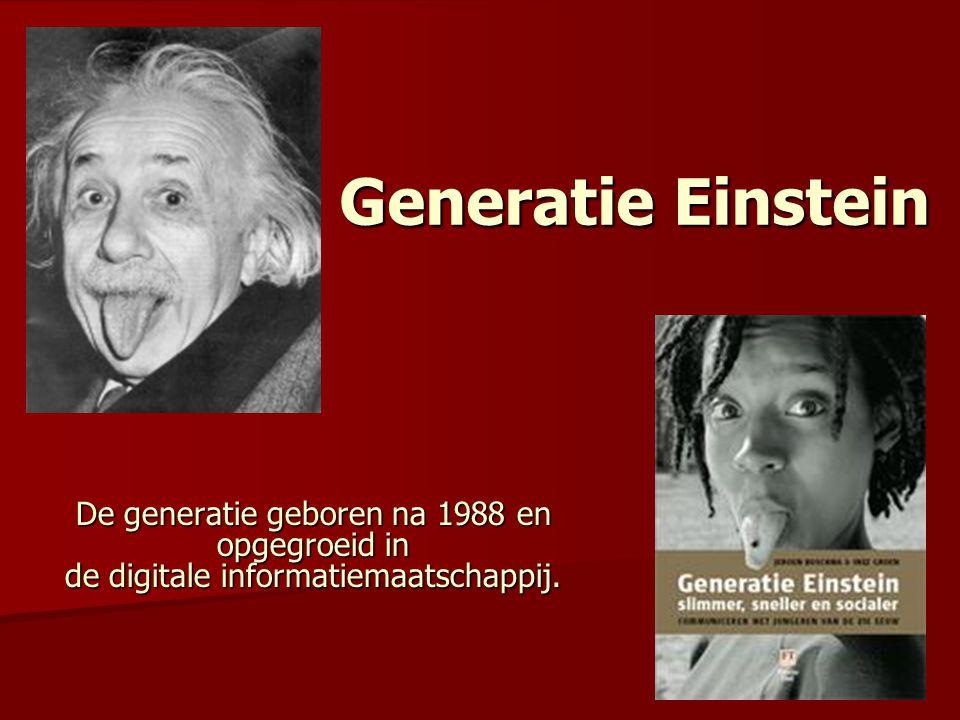 Generatie Einstein De generatie geboren na 1988 en opgegroeid in
