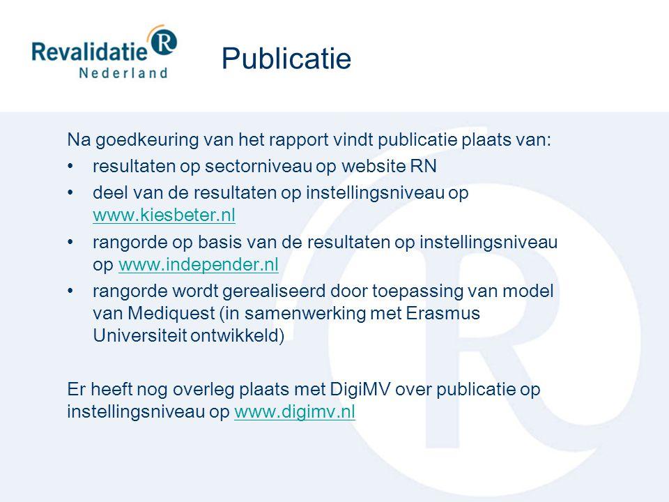 Publicatie Na goedkeuring van het rapport vindt publicatie plaats van: