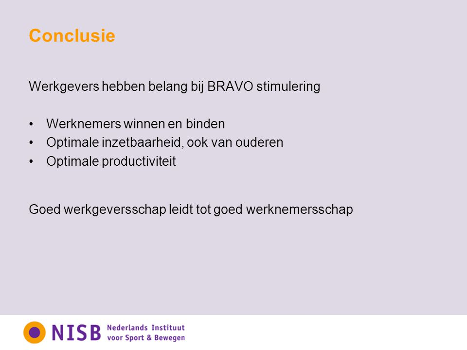 Conclusie Werkgevers hebben belang bij BRAVO stimulering