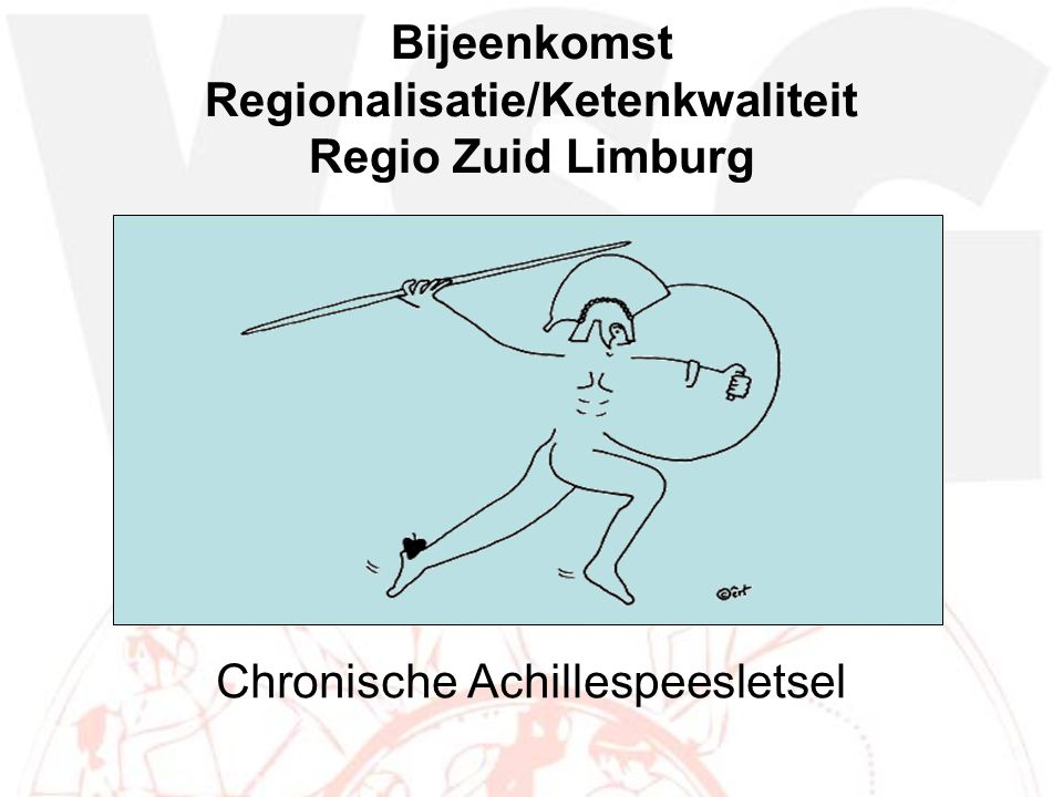 Bijeenkomst Regionalisatie/Ketenkwaliteit Regio Zuid Limburg