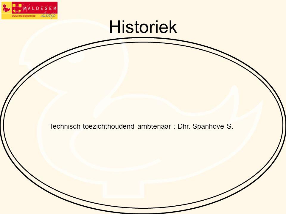 Historiek Technisch toezichthoudend ambtenaar : Dhr. Spanhove S.
