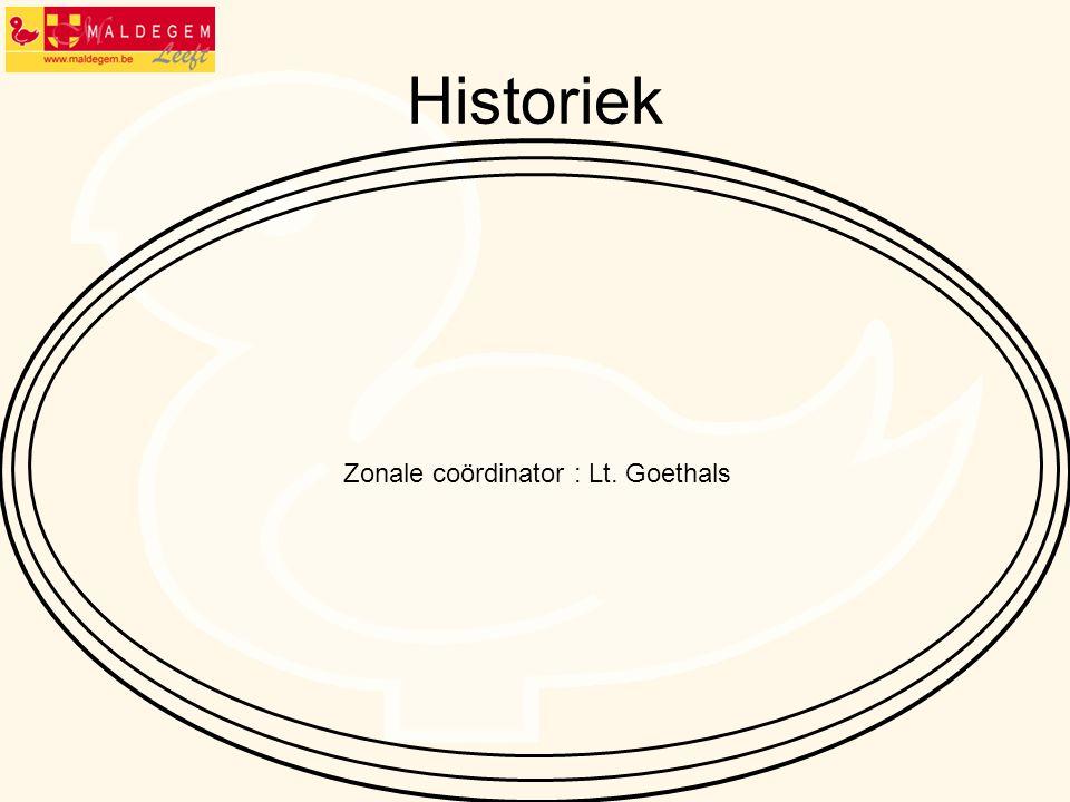 Historiek Zonale coördinator : Lt. Goethals