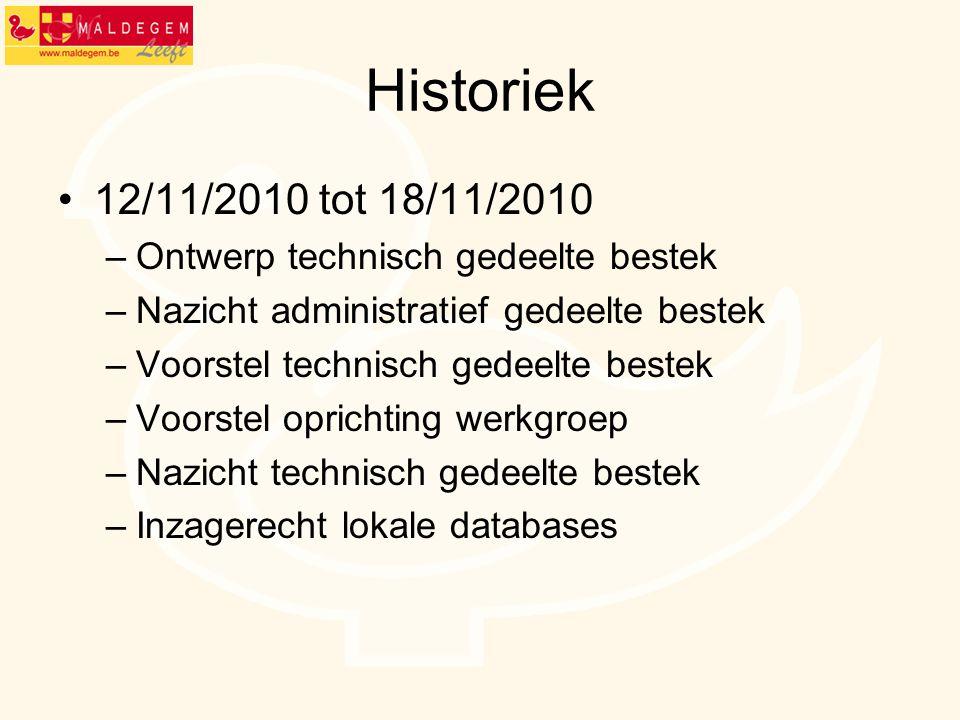 Historiek 12/11/2010 tot 18/11/2010 Ontwerp technisch gedeelte bestek