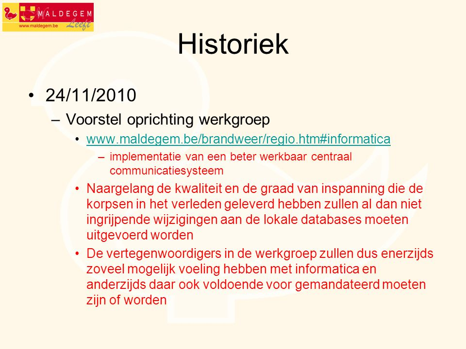 Historiek 24/11/2010 Voorstel oprichting werkgroep