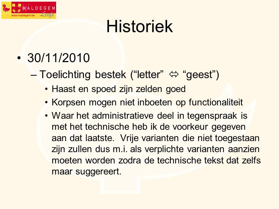 Historiek 30/11/2010 Toelichting bestek ( letter  geest )