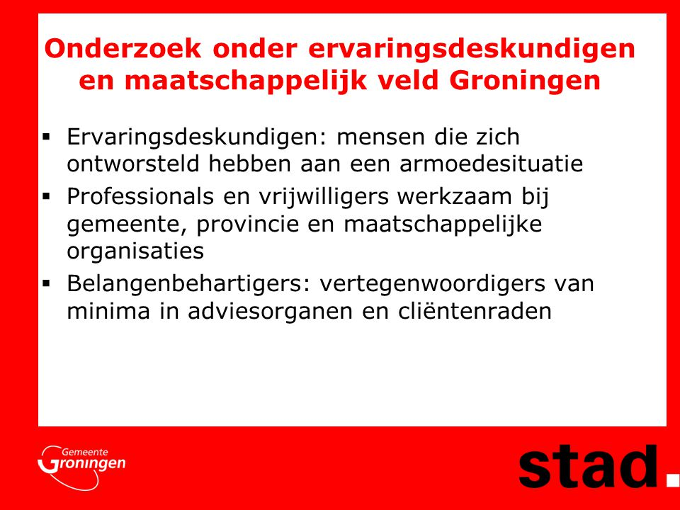 Onderzoek onder ervaringsdeskundigen en maatschappelijk veld Groningen