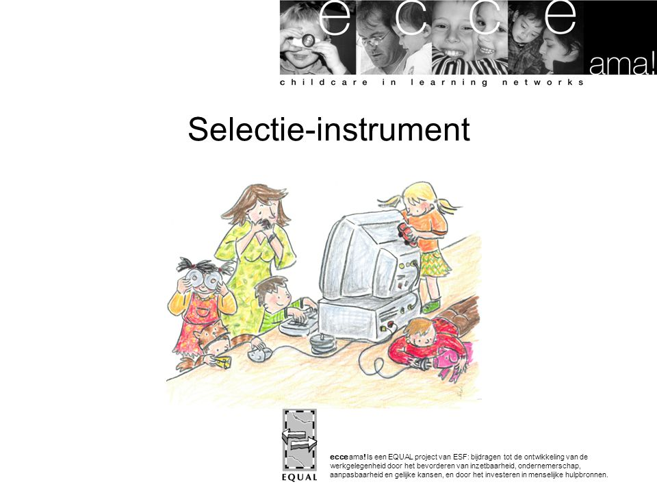 Selectie-instrument In de linker bovenhoek kan je het logo van je eigen organisatie plaatsen (waar nu het logo van VBJK staat).
