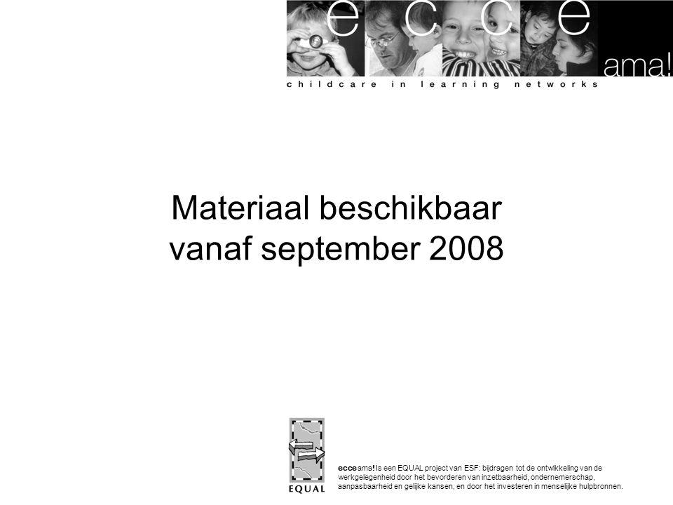 Materiaal beschikbaar vanaf september 2008