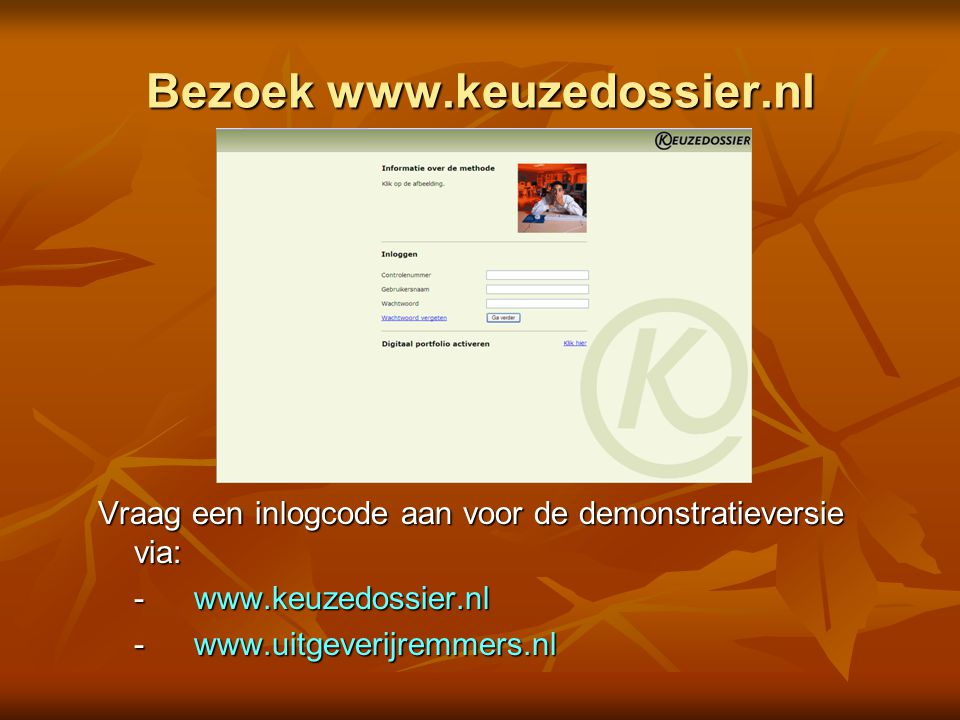 Bezoek www.keuzedossier.nl